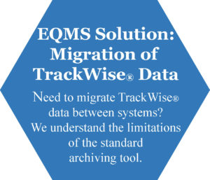 Enterprise Quality Management System soltion for migration of TrackWise data