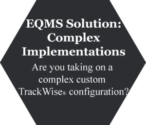 Enterprise Quality Management System solution for complex implementations